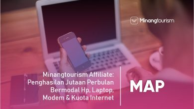 Photo of Minangtourism Affiliate: Penghasilan Jutaan Perbulan Bermodal Hp, Laptop, Modem & Kuota Internet